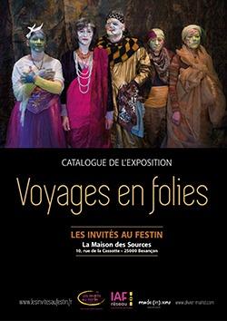 Exposition Voyages en folies - Olivier Martel