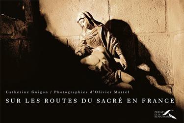 Livre sur les routes du sacré en France - Olivier Martel